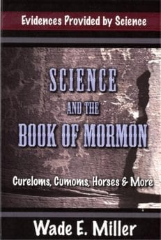 Science and the Book of Mormon: Cureloms, Cumoms, Horses & More