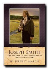 Joseph Smith, The Prophet of the Restoration