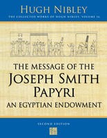 The Message of the Joseph Smith Papyri, An Egyptian Endowment