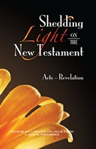 Shedding Light on the New Testament: Acts--Revelation
