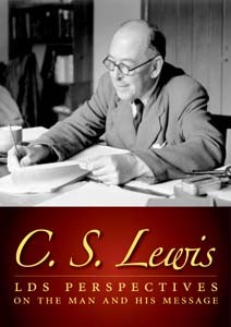 C. S. Lewis: LDS Perspectives on the Man and His Message