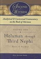 Second Witness: Analytical & Contextual Commentary on the Book of Mormon Vol 5 Helaman - Third Nephi