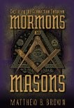 Exploring the Connection Between Mormons and Masons