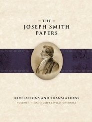The Joseph Smith Papers Vol. 2: Revelations and Translations