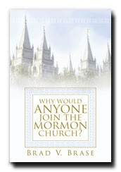 Why Would Anyone Join the Mormon Church