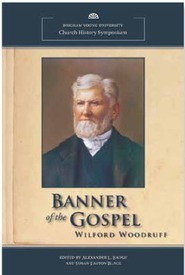 Banner of the Gospel Wilford Woodruff