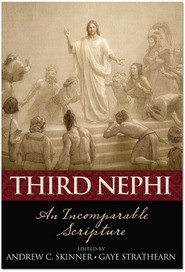 Third Nephi: An Incomparable Scripture