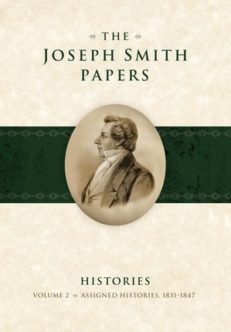 Joseph Smith Papers, Histories, The - Vol. 2 1831-1847