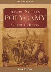 Joseph Smith's Polygamy, Volume 1: History