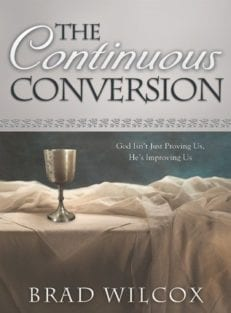 Continuous Atonement, The: God Isn't Just Proving Us, He's Improving Us