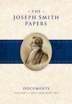 Joseph Smith Papers, Documents, The - vol. 1 July 1828-June 1831