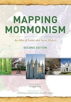 Mapping Mormonism, 2nd Edition: An Atlas of Latter-day Saint History