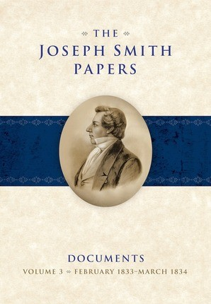 Joseph Smith Papers, Documents, The - Vol. 3 February 1833 - March 1834