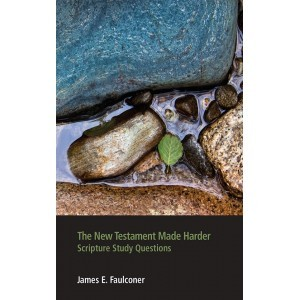 New Testament Made Harder, The: Scripture Study Questions