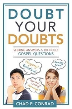 Doubt Your Doubts: Seeking Answers to Difficult Gospel Questions