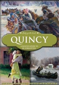 History of the Saints: Quincy: A Rescue Never to be Forgotten (DVD)