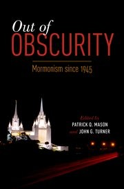 Out of Obscurity: Mormonism Since 1945