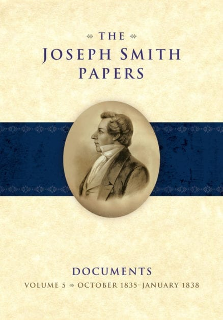 Joseph Smith Papers, Documents, Vol. 5, October 1835 - January 1838