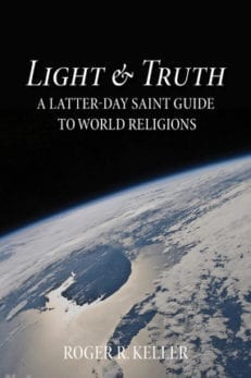 Light & Truth: An Lds Perspective on World Religions