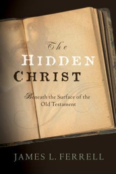 Hidden Christ: Beneath the Surface of the Old Testament, The